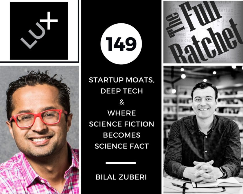 Bilal Zuberi Startup Moats Deep Tech The Full Ratchet