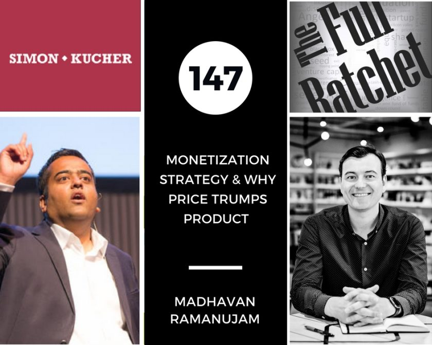 Madhavan Ramanujam l Full Ratchet l Monetization Strategy & Why Price Trumps Product
