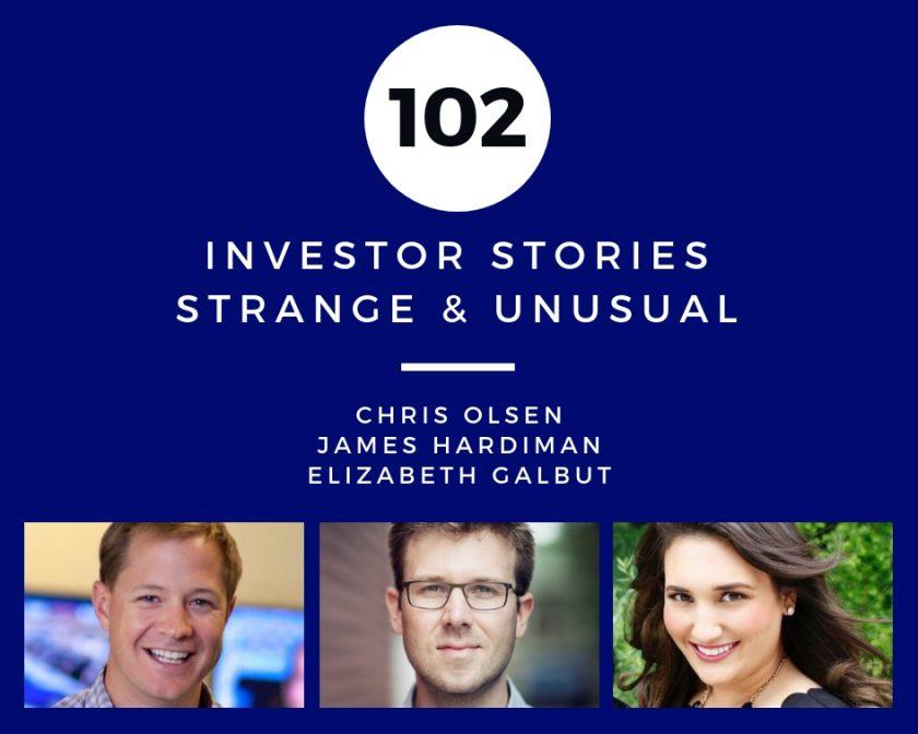 Investor Stories 102: Strange & Unusual (Olsen, Hardiman, Galbut)