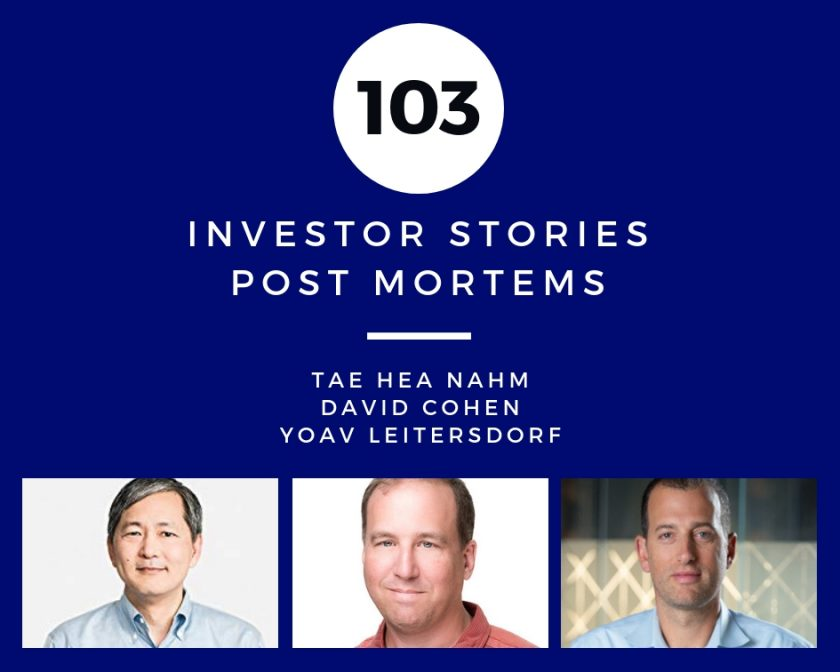 Investor Stories 103: Post Mortems (Nahm, Cohen, Leitersdorf)