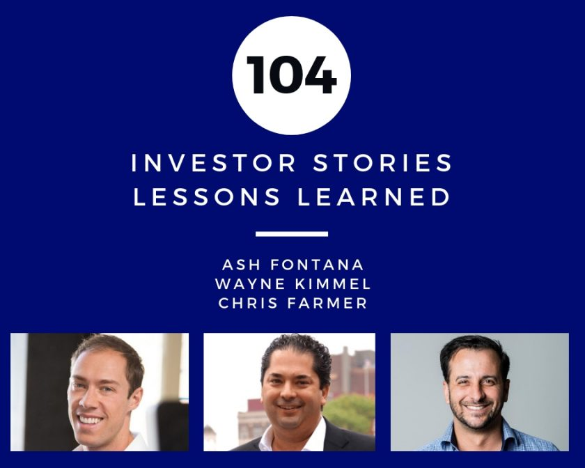 Investor Stories 104: Lessons Learned (Fontana, Kimmel, Farmer)
