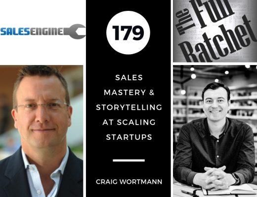 179. Sales Mastery & Storytelling at Scaling Startups (Craig Wortmann)