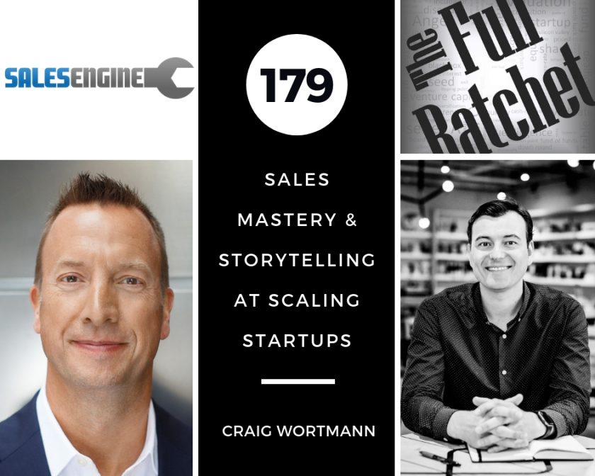 179. Sales Mastery & Storytelling at Scaling Startups (Craig Wortmann)
