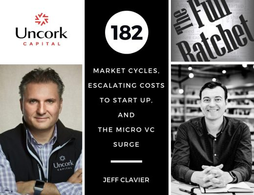 182. Market Cycles, Escalating Costs to Start Up, and the Micro VC Surge (Jeff Clavier)