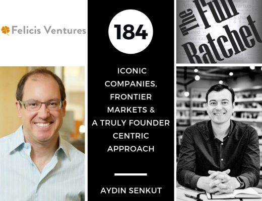 184. Iconic Companies, Frontier Markets & a Truly Founder Centric Approach (Aydin Senkut)