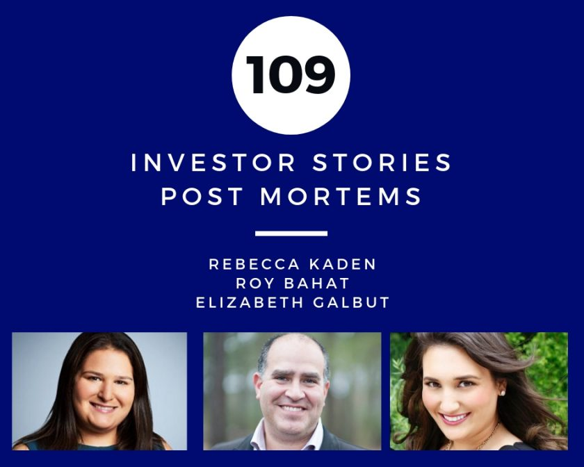 Investor Stories 109: Post Mortems (Kaden, Bahat, Galbut)