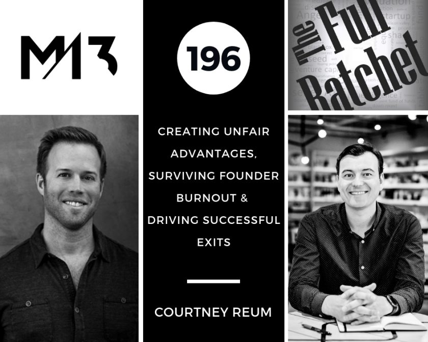196. Creating Unfair Advantages, Surviving Founder Burnout and Driving Successful Exits (Courtney Reum)