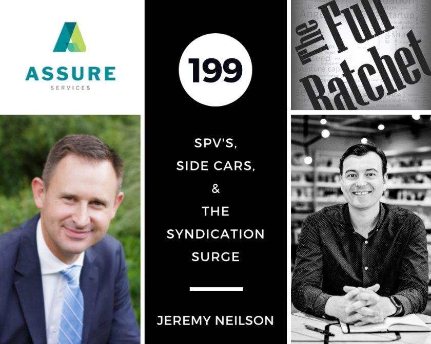 199. SPV's, Side Cars, & The Syndication Surge (Jeremy Neilson)