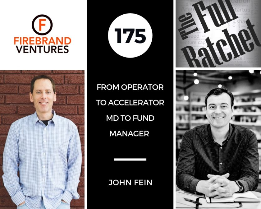 John Fein - Full Ratchet - From Operator to Accelerator MD to Fund Manager