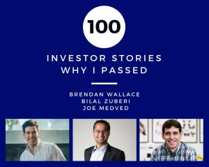 Investor Stories 100: Why I Passed (Wallace, Zuberi, Medved)