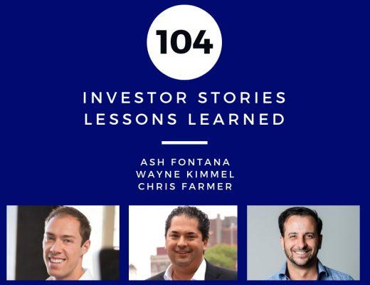 Investor Stories 104: Lessons Learned (Fontana, Kimmel, Farmer)