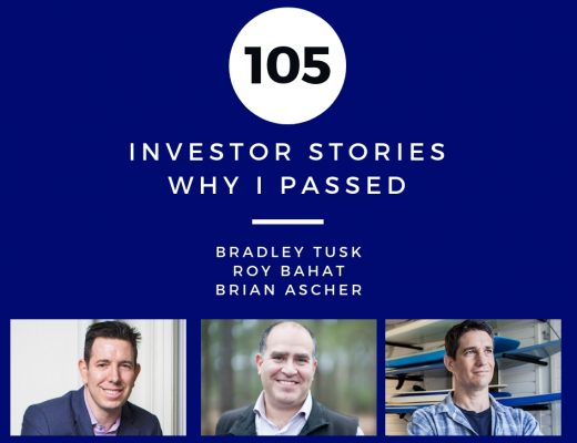 Investor Stories 105: Why I Passed (Tusk, Bahat, Ascher)