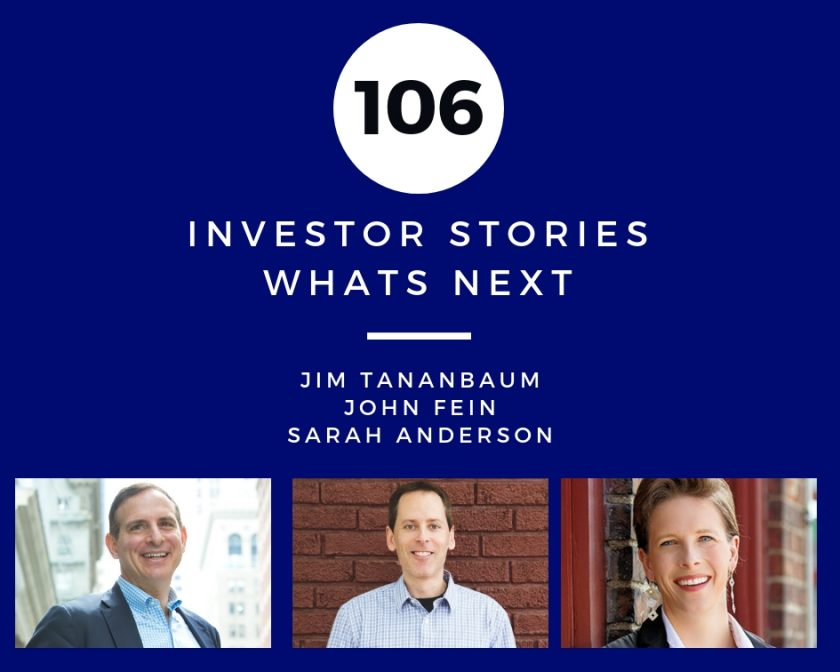 Investor Stories 106: Whats Next (Tananbaum, Fein, Anderson)