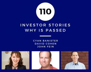Investor Stories 110: Why I Passed (Banister, Cohen, Fein)
