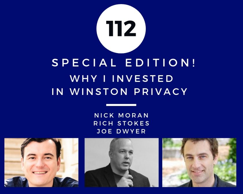 Investor Stories 112: Special Edition! Why I Invested in Winston Privacy (Moran, Stokes, Dwyer)