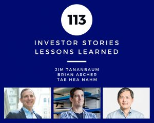 Investor Stories 113: Lessons Learned (Tananbaum, Ascher, Nahm)