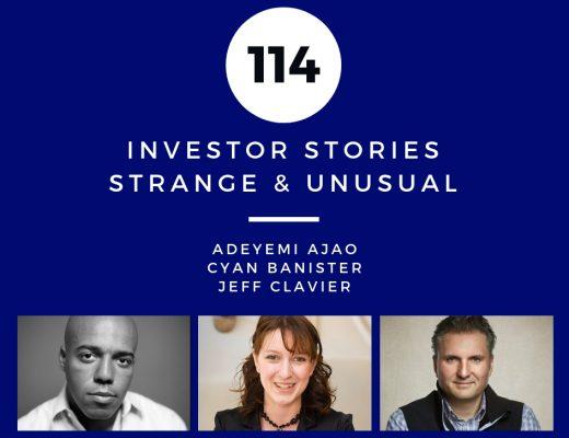 Investor Stories 114: Strange & Unusual (Ajao, Banister, Clavier)