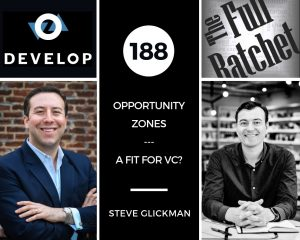 188. Opportunity Zones --- A Fit for VC? (Steve Glickman)