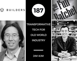 187. Transformative Tech for Old World Industry (Jim Kim)