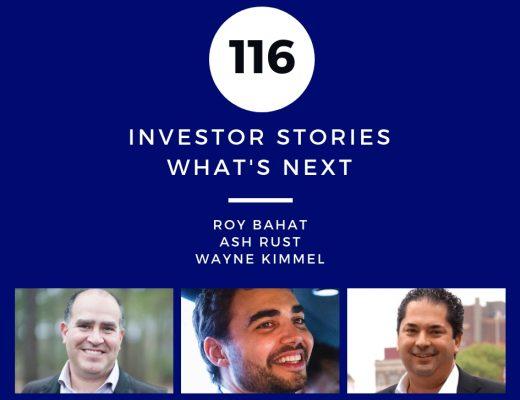 Investor Stories 116: Whats Next (Bahat, Rust, Kimmel)