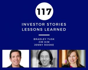 Investor Stories 117: Lessons Learned (Tusk, Kim, Rooke)