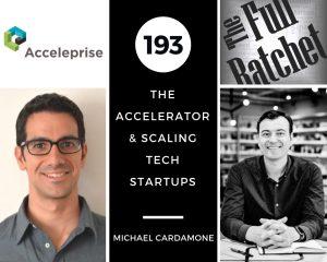 193. The Accelerator & Scaling Tech Startups (Michael Cardamone)