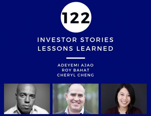 Investor Stories 122: Lessons Learned (Ajao, Bahat, Cheng)