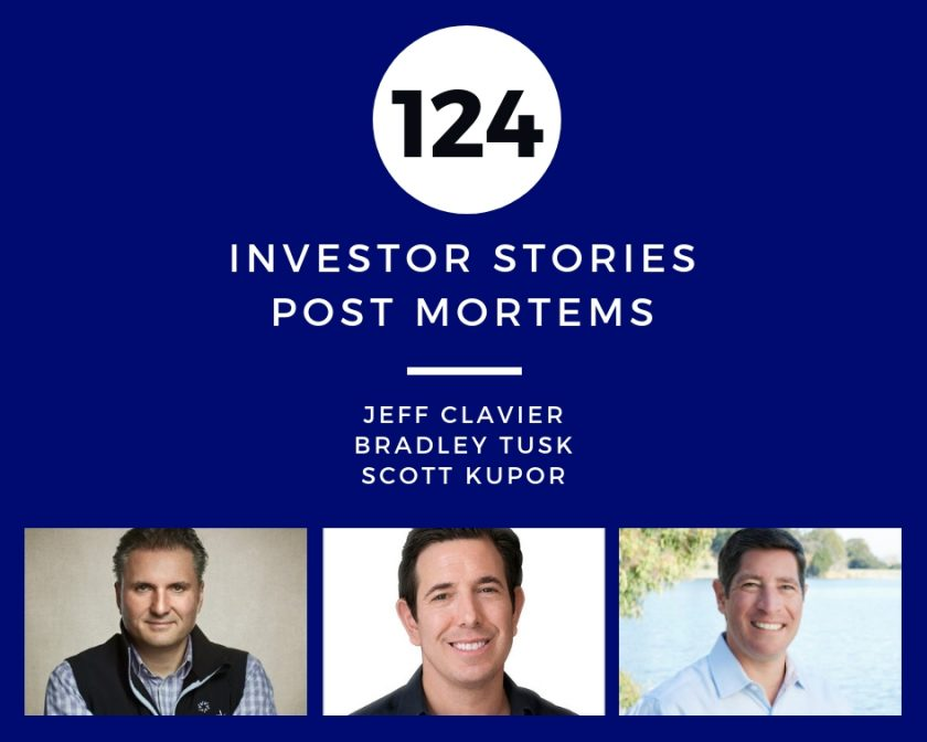 Investor Stories 124: Post Mortems (Clavier, Tusk, Kupor)