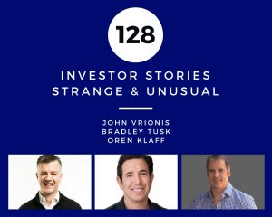 Investor Stories 128: Strange & Unusual (Vrionis, Tusk, Klaff)