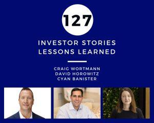 Investor Stories 127: Lessons Learned (Wortmann, Horowitz, Banister)