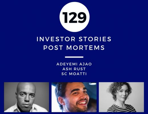 Investor Stories 129: Post Mortems (Ajao, Rust, Moatti)