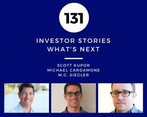 Investor Stories 131: What's Next (Kupor, Cardamone, Siegler)
