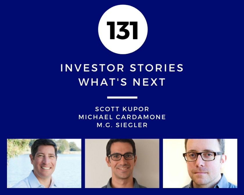 Investor Stories 131: What's Next (Kupor, Cardamone, Siegler)