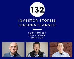 Investor Stories 132: Lessons Learned (Dorsey, Clavier, Fein)