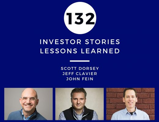 Investor Stories 132: Lessons Learned (Dorsey, Clavier, Fein)