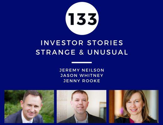 Investor Stories 133: Strange & Unusual (Neilson, Whitney, Rooke)