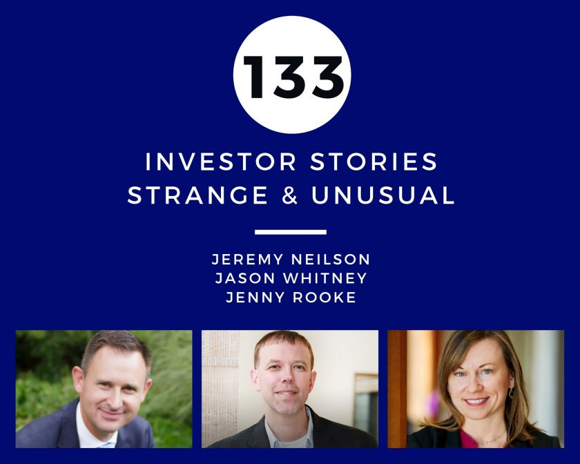 Investor Stories 133: Strange & Unusual (Neilson, Whitney, Rooke)