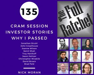 135. Investor Stories CRAM Session: Why I Passed (Struhl, Greathouse, Wilson, Shah, Henikoff, Heltzer, Mirabile, Brown, Feld)
