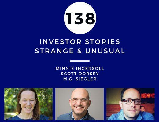 Investor Stories 138: Strange & Unusual (Ingersoll, Dorsey, Siegler)