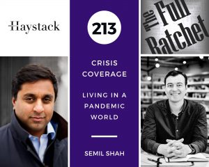 213. Crisis Coverage w/ Semil Shah - Living in a Pandemic World