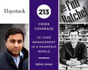 213. Crisis Coverage w/ Semil Shah - VC Fund Management in a Pandemic World