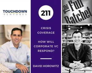 211. Crisis Coverage w/ David Horowitz - How Will Corporate VC Respond?