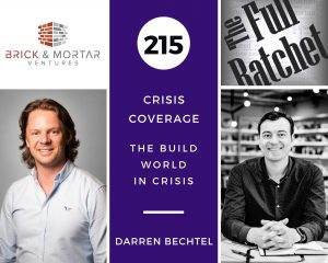 215. Crisis Coverage w/ Darren Bechtel - The Build World in Crisis