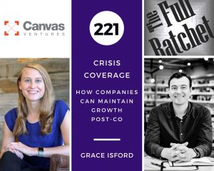 221. Crisis Coverage w/ Grace Isford - How Companies Can Maintain Growth Post-CO