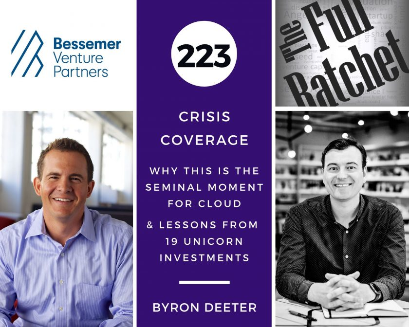 223. Crisis Coverage w/ Byron Deeter - Why This is the Seminal Moment for Cloud and Lessons from 19 Unicorn Investments
