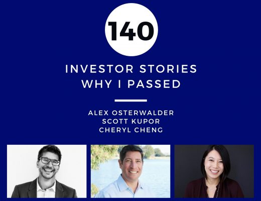Investor Stories 140: Why I Passed (Osterwalder, Kupor, Cheng)