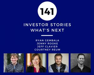 Investor Stories 141: What's Next (Gembala, Rooke, Clavier, Reum)