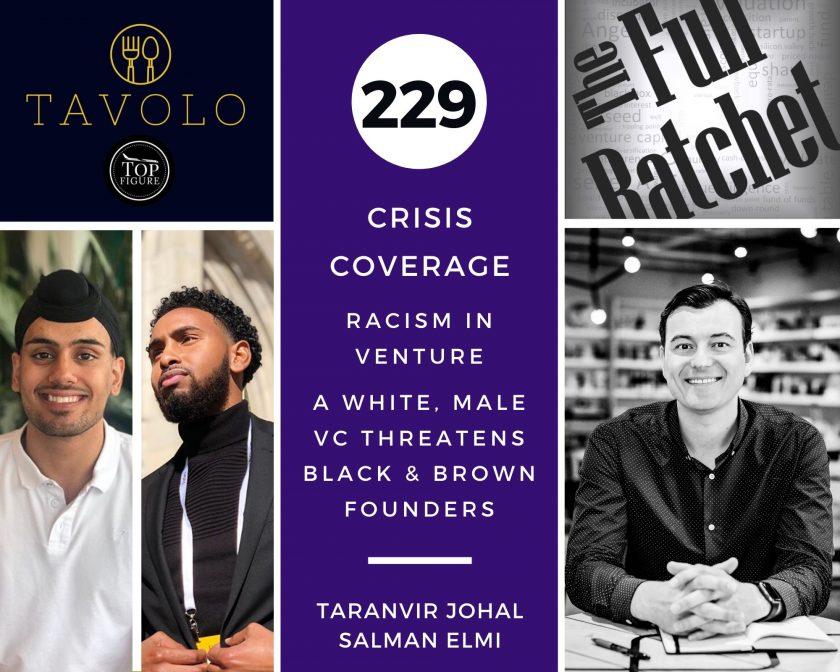229. Racism in Venture -- A White, Male VC Threatens Black & Brown Founders (featuring Taranvir Johal & Salman Elmi)