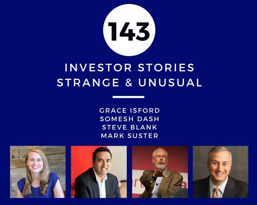 Investor Stories 143: Strange & Unusual (Isford, Dash, Blank, Suster)
