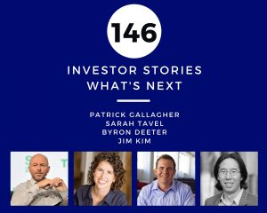 Investor Stories 146: What's Next (Gallagher, Tavel, Deeter, Kim)